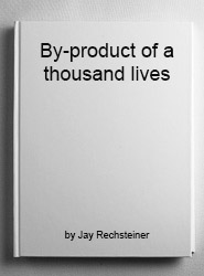 By-product of a thousand lives, art project by Jay Rechsteiner